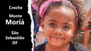 Creche Monte Moriá – São Sebastião-DF – Fone 61 3335 1554
